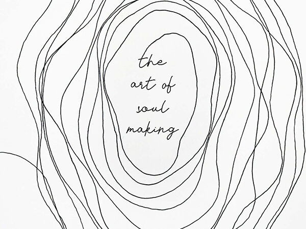 The Art of Soulmaking